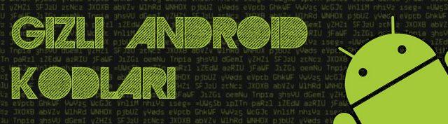 gizli android kodlari