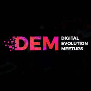 Digital Evolution Meetups 3