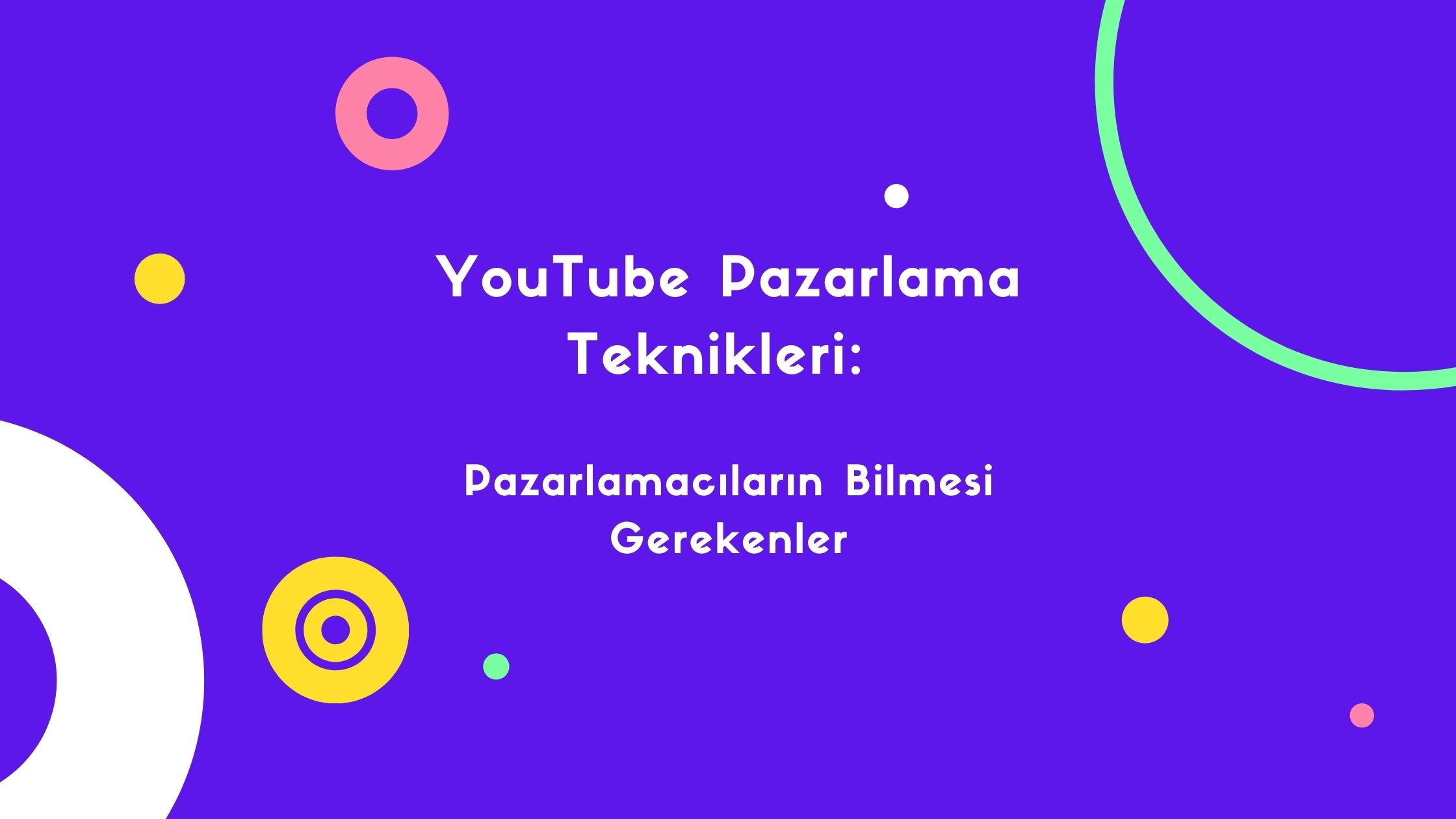 YouTube Pazarlama Teknikleri